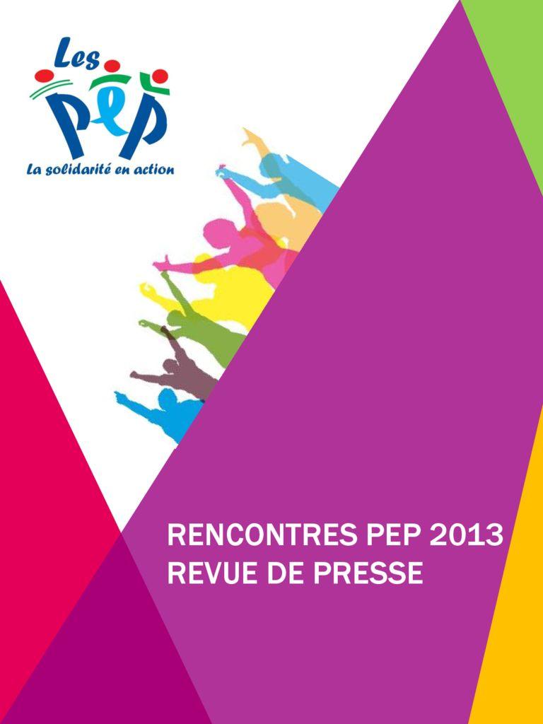 thumbnail of REVUE DE PRESSE RENCONTRES PEP 2013